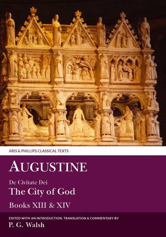 Augustine: De Civitate Dei Books XIII and XIV