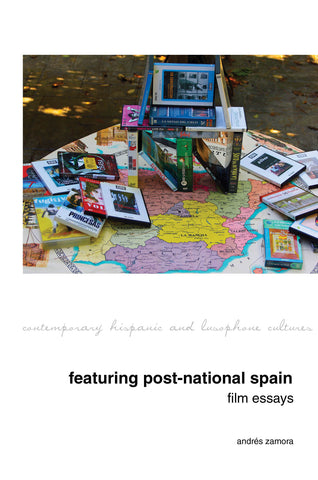 Featuring Post-National Spain.  Film Essays.