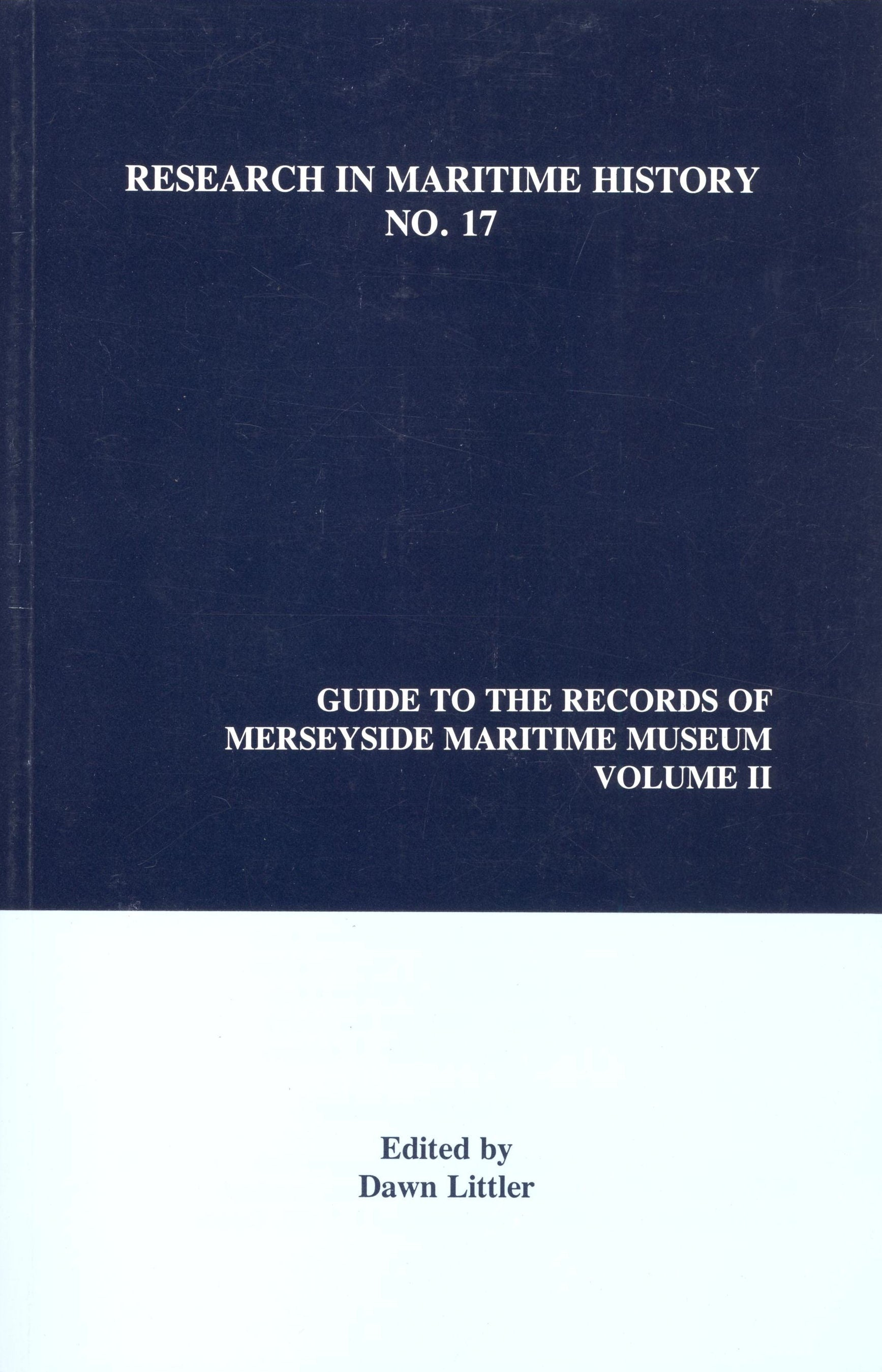 Guide to the Records of Merseyside Maritime Museum, Volume 2