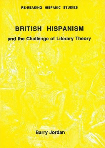 British Hispanism and the Challenge of Literary Theory