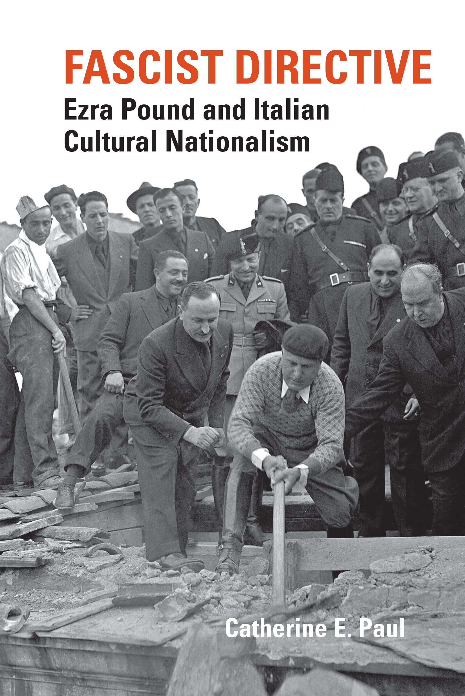Fascist Directive: Ezra Pound and Italian Cultural Nationalism