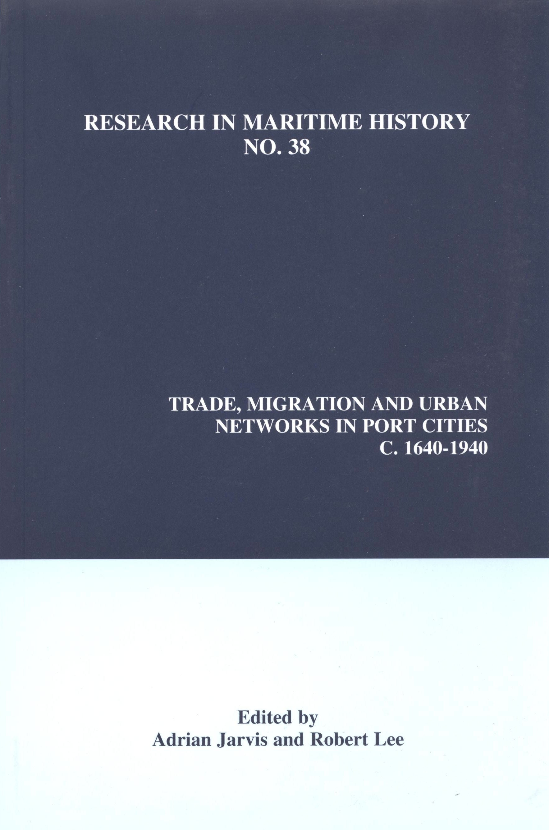 Trade, Migration and Urban Networks in Port Cities, c. 1640-1940
