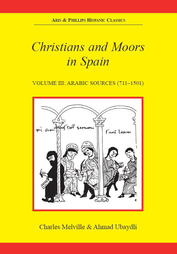 Christians and Moors in Spain. Vol 3: Arab sources