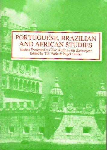Portuguese, Brazilian and African Studies: Studies Presented to Clive Willis on his Retirement