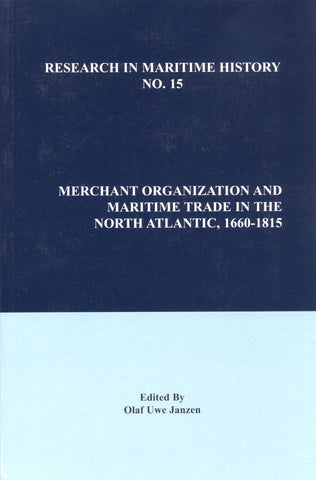 Merchant Organization and Maritime Trade in the North Atlantic, 1660-1815