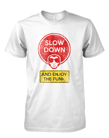 Slow Down and Enjoy the Funk Men's T-Shirt