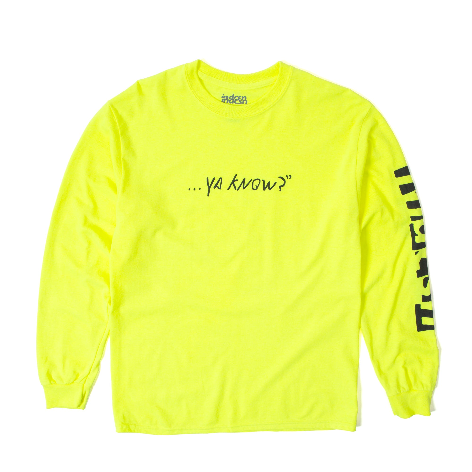 Ya Know LS T Shirt - Safety Green