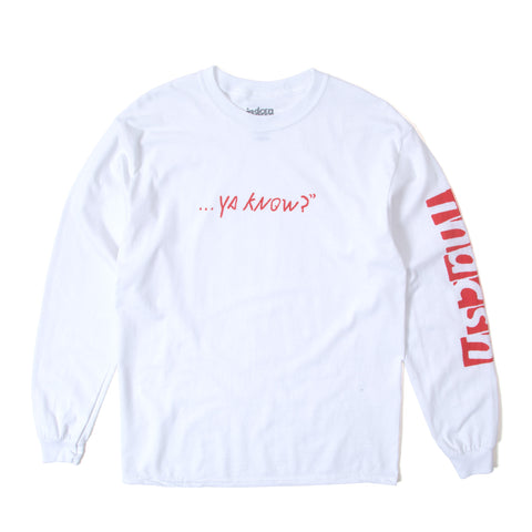 Ya Know LS T Shirt - White