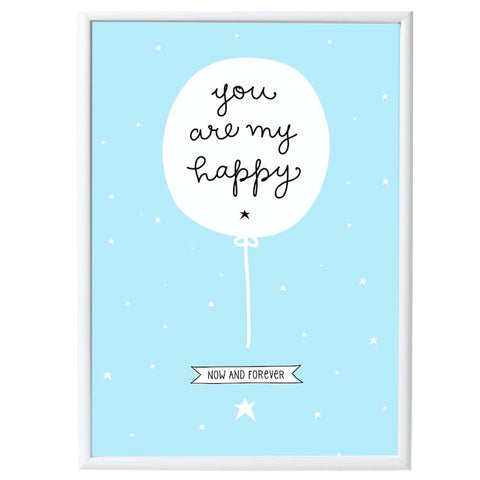Poster 50 x 70 // You are my happy ...