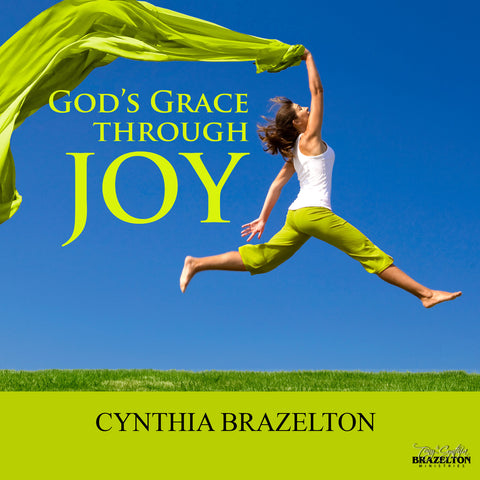Growing In The Abundance Of God's Grace Through Joy