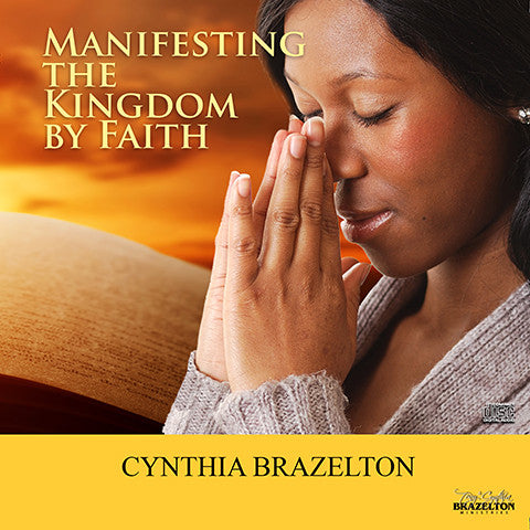 Manifesting the Kingdom by Faith