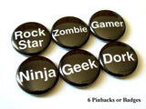 Fun novelty pinbacks button pins badges gift rock star ninja zombie geek dork gamer words geekery party favor stocking stuffer flair magnets-Art Altered