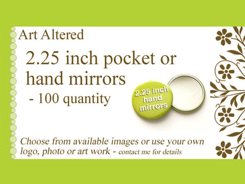 100 Custom Hand Pocket MIRRORS 2.25 inch Image Logo party favor bridal shower gifts save the date stocking stuffers promo flair accessories-Art Altered