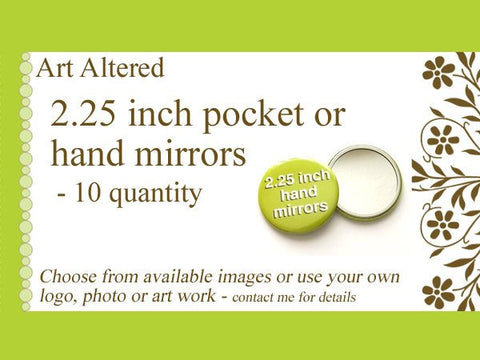 10 Custom Hand Pocket MIRRORS 2.25 inch Image Art Logo party favors shower baby bridal gifts save date stocking stuffers promos flair-Art Altered