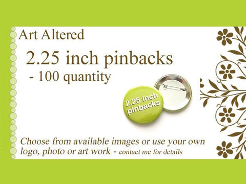 100 Custom PINBACKS BADGES pinback BUTTONS 2.25 inch Your Image, Art, Logo party wedding baby shower favor stocking stuffers save date flair-Art Altered