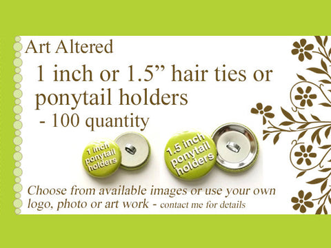 1 inch or 1.5 inch Custom PONYTAIL HOLDERS Hair Ties 100 Image Art Logo party favors shower gifts stocking stuffers elastics personalized-Art Altered
