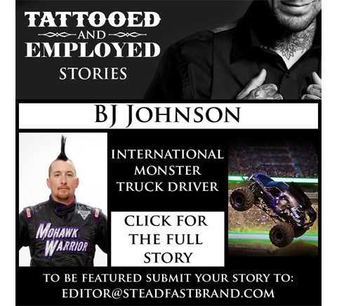 Tattooed and Employed Stories: BJ the Monster Truck Driver