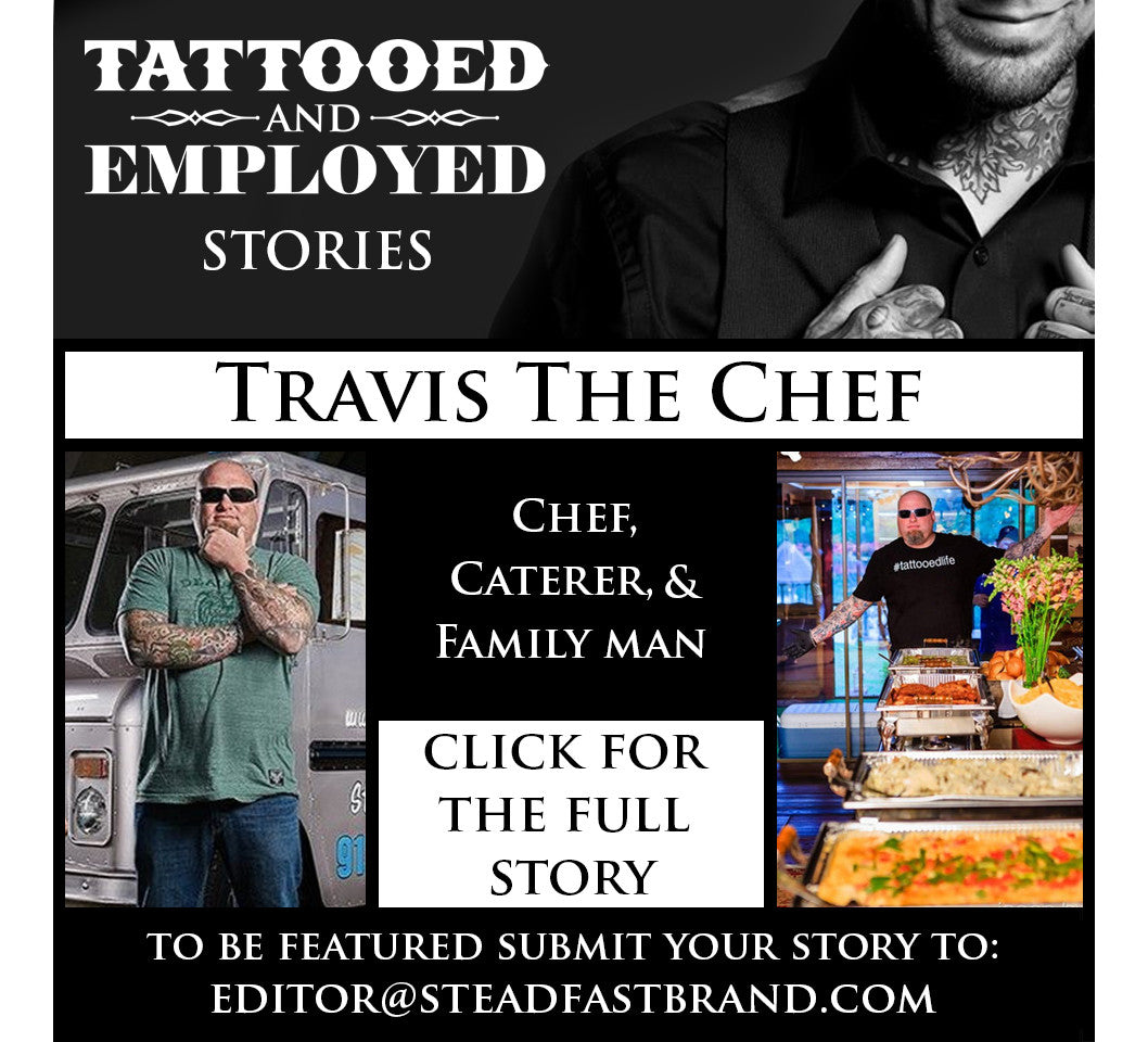 Tattooed and Employed Stories: Travis the Chef