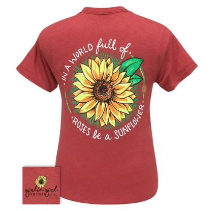 In a world full of Roses be a Sunflower Sassy Girlie Girl T-Shirt