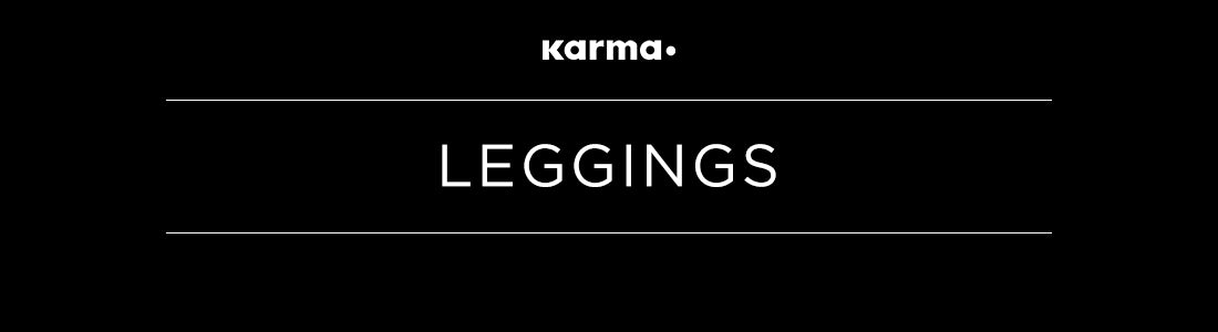 LEGGINGS by KARMA
