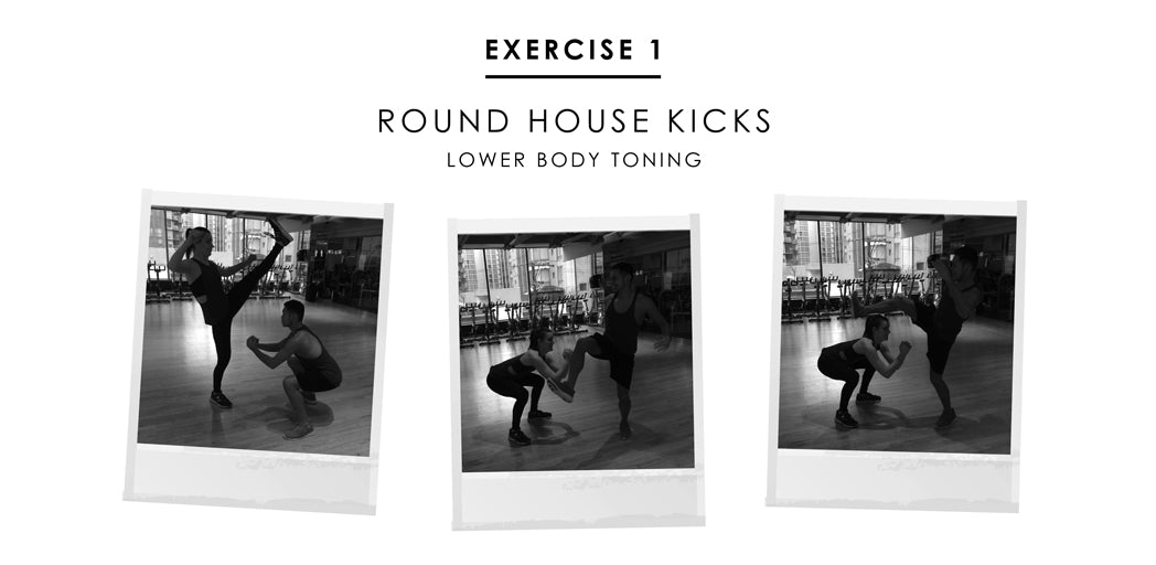 Partner exercise 1 - Round House Kicks: lower body toning