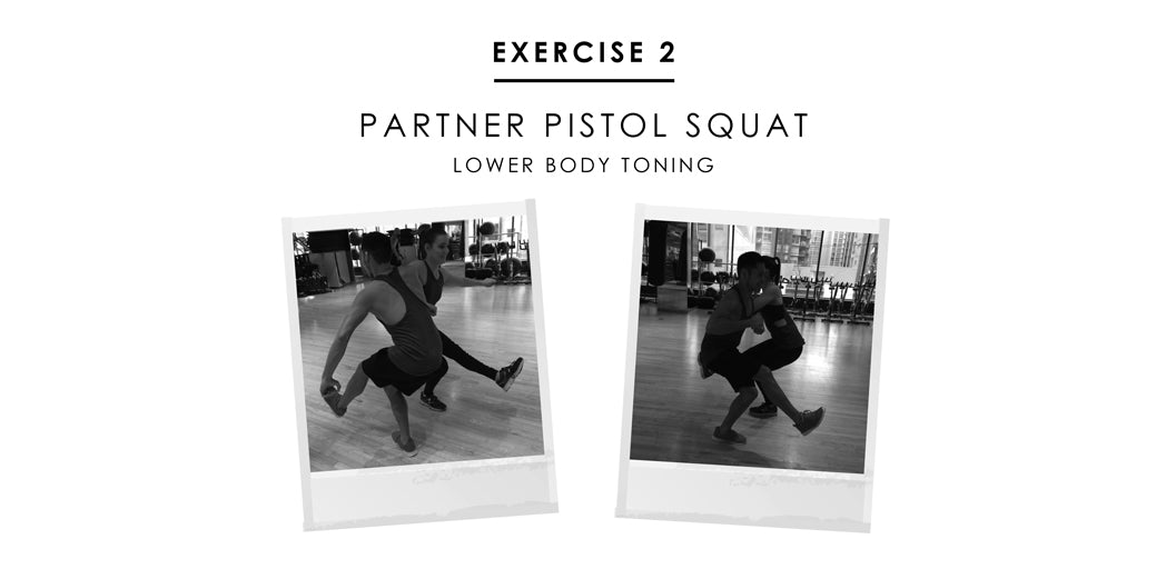Partner exercise 2 - Partner Pistol Squat: lower body toning