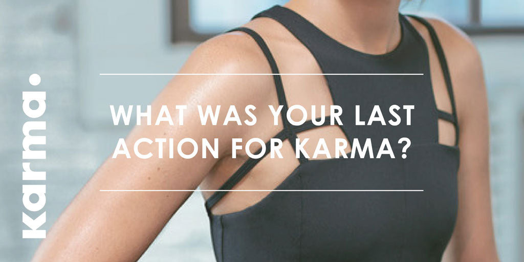 Thoughtful Thursday: What was your last action for karma?