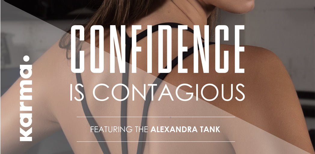 Confidence is Contagious with Karma Athletics Yoga Wear