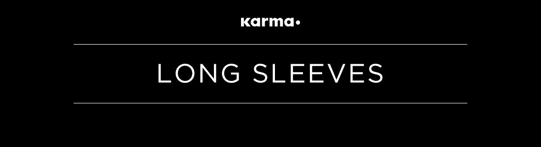 LONG SLEEVES by KARMA