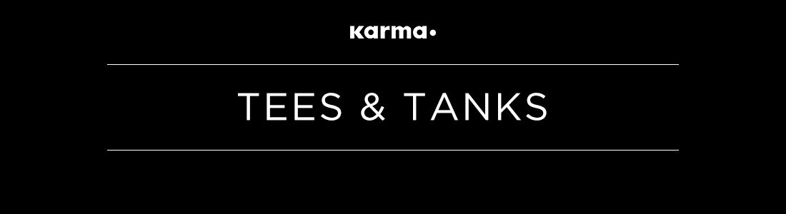 TEES & TANKS by KARMA