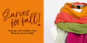 Scarves for Fall - Cozy up as the weather cools. - Shop our scarves today!