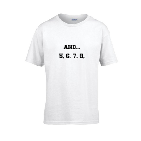 'And 5,6,7,8' White Slogan T-shirt - Child - Dazzle Dancewear Ltd