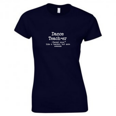 'Dance Teacher Description' Black Slogan T-shirt - Ladies Fit - Dazzle Dancewear Ltd