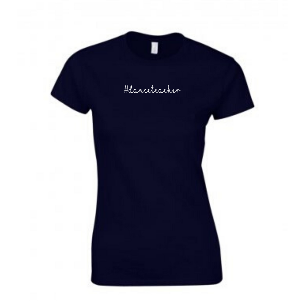 '#danceteacher' Black Slogan T-shirt - Ladies Fit - Dazzle Dancewear Ltd