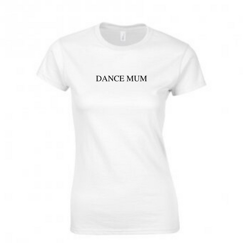 'dancemum' White Slogan T-shirt - Ladies Fit - Dazzle Dancewear Ltd