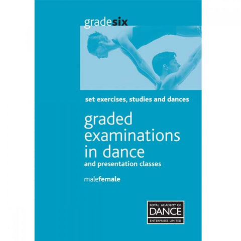 RAD Grade 6 Male/Female Set Exercises Studies and Dances Book - Dazzle Dancewear Ltd