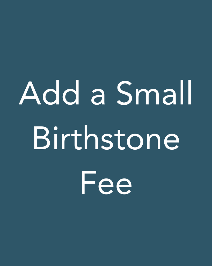Add a Birthstone/Charm Fee
