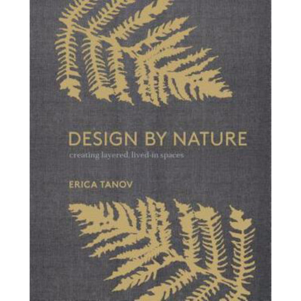 Design by Nature: Erica Tanov