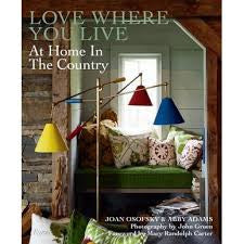 Love Where You Live: At Home in the Country by Joan Osofsky & Abby Adams