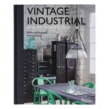 Vintage Industrial: Living with Machine Age Design by Misha de Potestad & Patrice Pascal