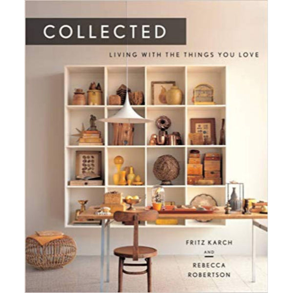 Collected: Living With The Things You Love Book
