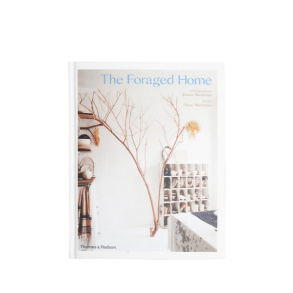 The Foraged Home: Joanna & Oliver Maclennan