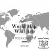 Make World Map Wall Art Workshop