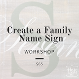 Create a Family Name Sign Workshop