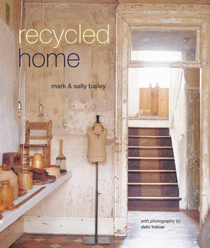 Recycled Home by Mark & Sally Bailey