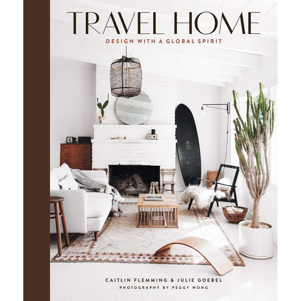 Travel Home: Design Book With A Global Spirit