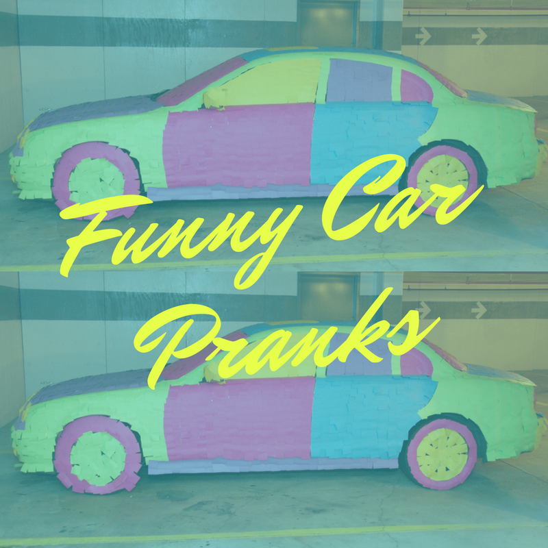 Funny Harmless Car Prank Ideas