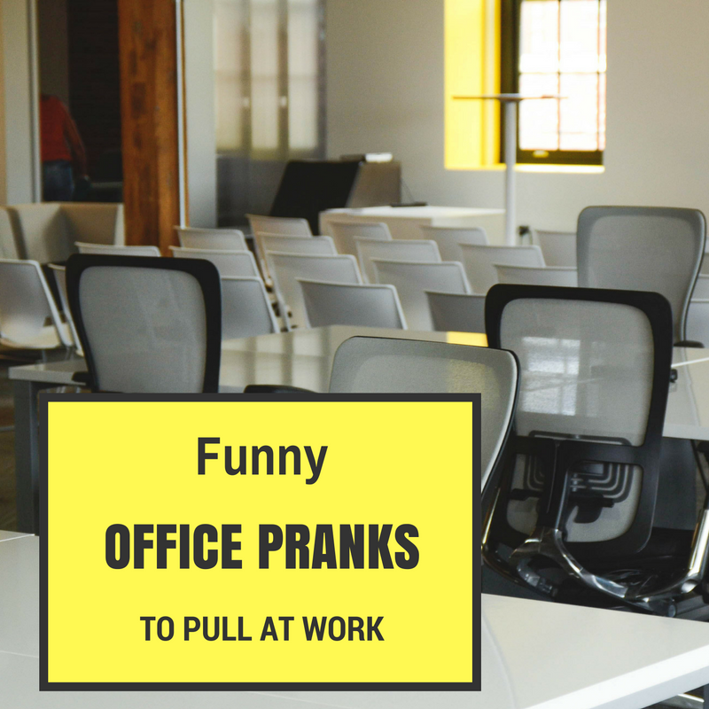 Funny Pranks To Pull At Work In The Office