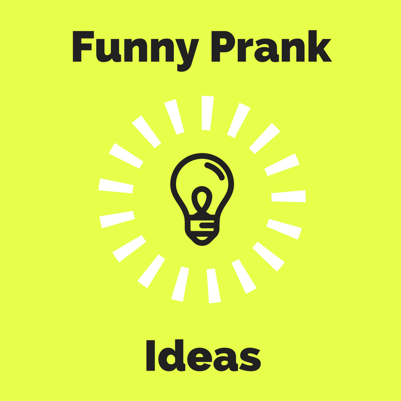 Funny Ideas For Practical Jokes, Pranks, And Tricks