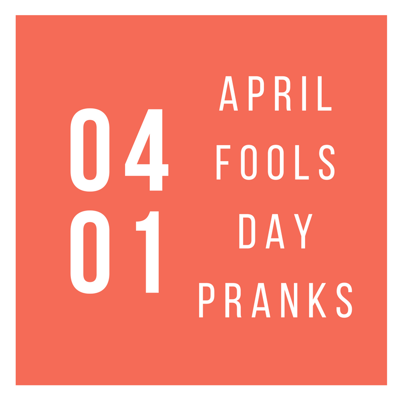 13 Harmless Pranks To Pull On April Fools Day